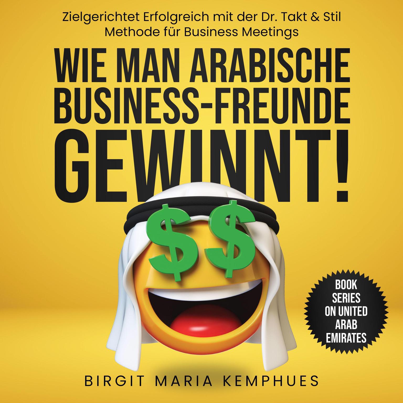 Wie man arabische Business Freunde gewinnt (Abridged) Audiobook, by Birgit Maria Kemphues