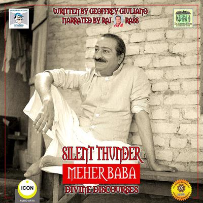 Silent Thunder: Meher Baba: Divine Discourses Audiobook, by Geoffrey Giuliano