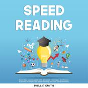 Speed Reading Audiobook, by Phillip Smith