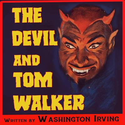 The Devil and Tom Walker  Audiobook, by Washington Irving