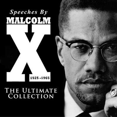Speeches by Malcolm X—The Ultimate Collection Audiobook, by Malcolm X