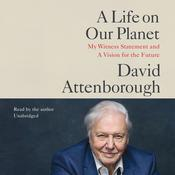 A Life on Our Planet: My Witness Statement and Vision for the Future Audiobook, by David Attenborough