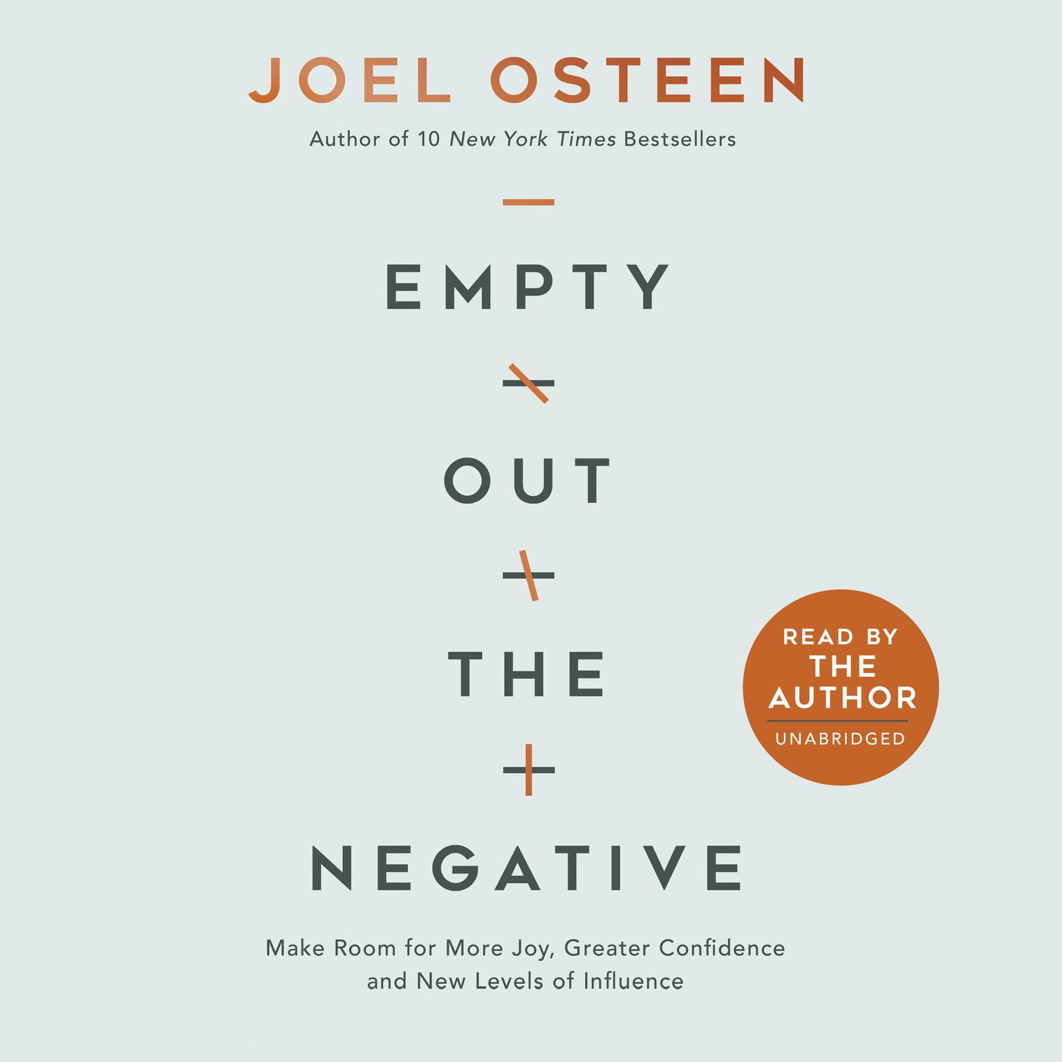 Empty Out the Negative: Make Room for More Joy, Greater Confidence, and New Levels of Influence Audiobook, by Joel Osteen