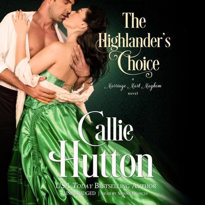 The Highlander's Choice: A Marriage Mart Mayhem Novel Audiobook, by