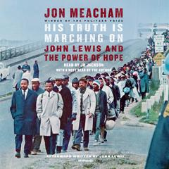 His Truth Is Marching On: John Lewis and the Power of Hope Audiobook, by Jon Meacham
