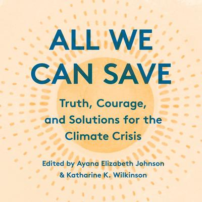 All We Can Save: Truth, Courage, and Solutions for the Climate Crisis Audiobook, by Joy Harjo