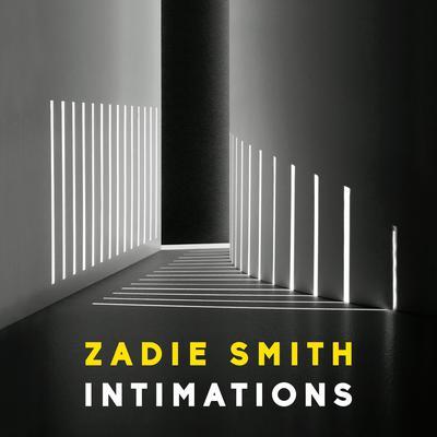 Intimations: Six Essays Audiobook, by Zadie Smith