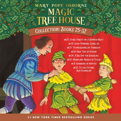 Magic Tree House Collection: Books 25-32: Stage Fright on a Summer Night; Good Morning, Gorillas; Thanksgiving on Thursday ; and more Audiobook, by