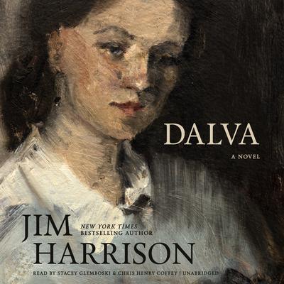 Dalva: A Novel Audiobook, by