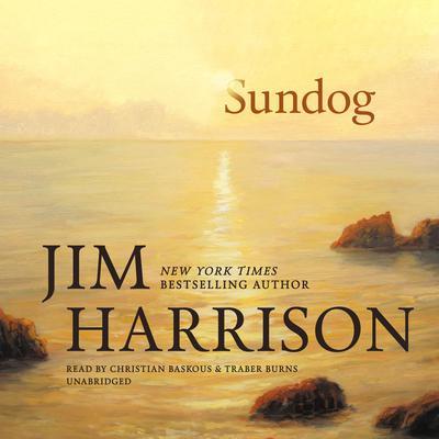 Sundog Audiobook, by Jim Harrison