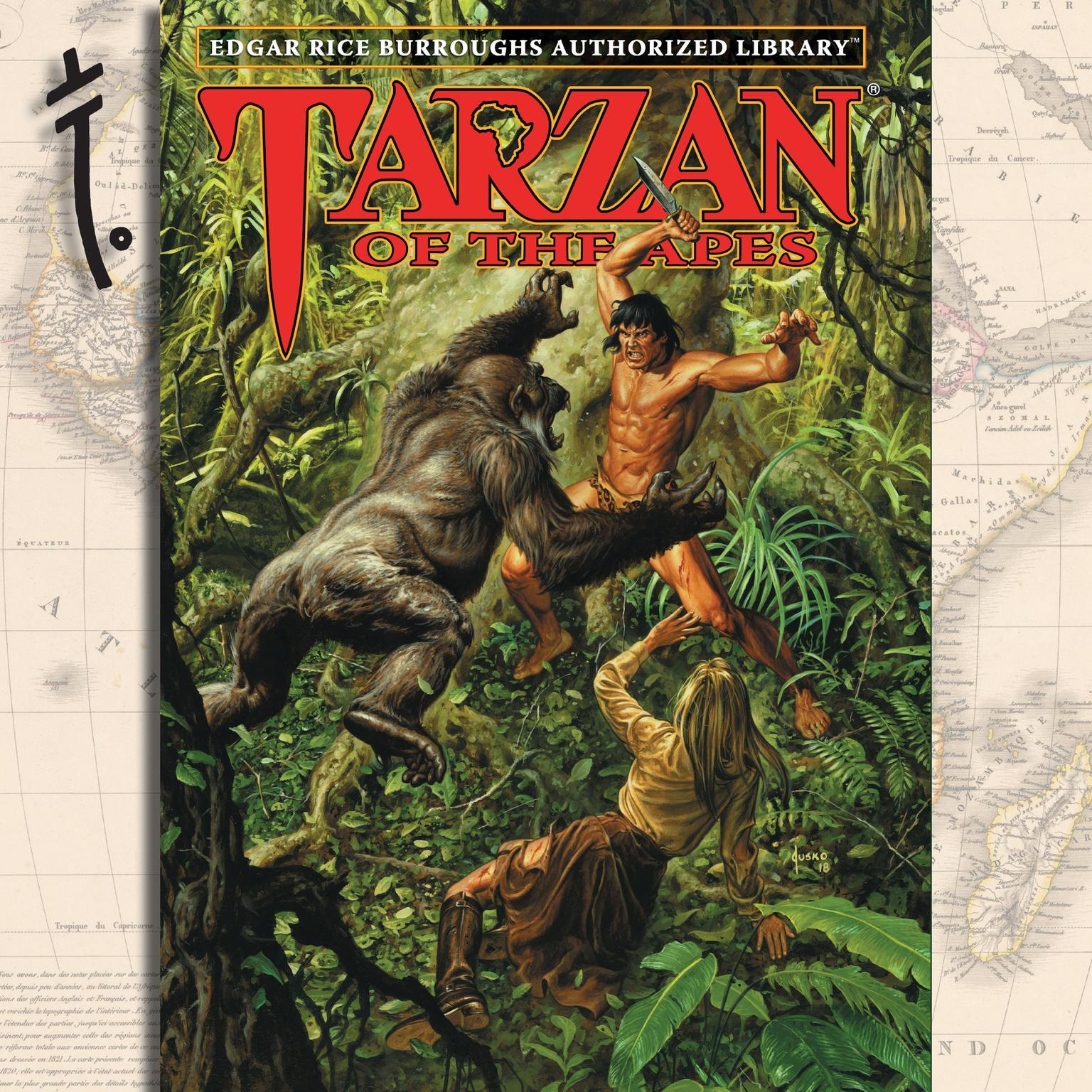 Tarzan of the Apes: Edgar Rice Burroughs Authorized Library Audiobook, by Edgar Rice Burroughs