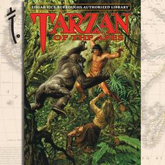 Tarzan of the Apes: Edgar Rice Burroughs Authorized Library Audiobook, by Edgar Rice Burroughs