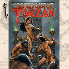 The Return of Tarzan: Edgar Rice Burroughs Authorized Library Audiobook, by Edgar Rice Burroughs