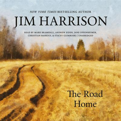 The Road Home Audiobook, by Jim Harrison