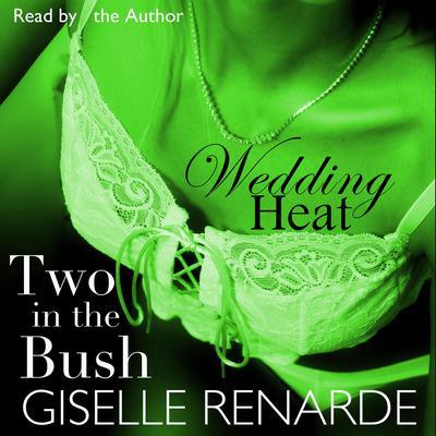 Wedding Heat: Two in the Bush Audiobook, by Giselle Renarde