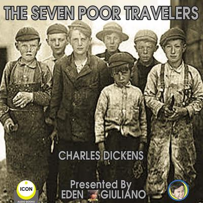 The Seven Poor Travelers  Audiobook, by Charles Dickens