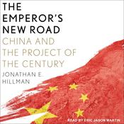 The Emperor's New Road: China and the Project of the Century Audiobook, by Jonathan E. Hillman