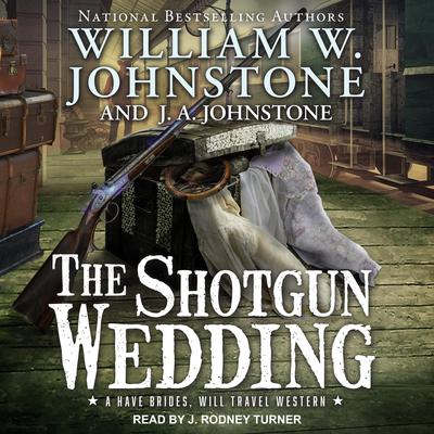 The Shotgun Wedding Audiobook, by William W. Johnstone