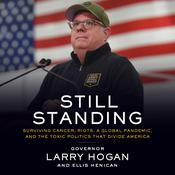 Still Standing: Surviving Cancer, Riots, a Global Pandemic, and the Toxic Politics that Divide America Audiobook, by Ellis Henican