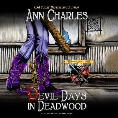 Devil Days in Deadwood Audiobook, by Ann Charles