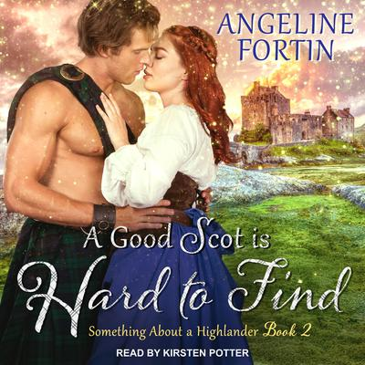 A Good Scot is Hard to Find Audiobook, by Angeline Fortin