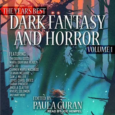 The Years Best Dark Fantasy & Horror: Volume 1 Audiobook, by Paula Guran