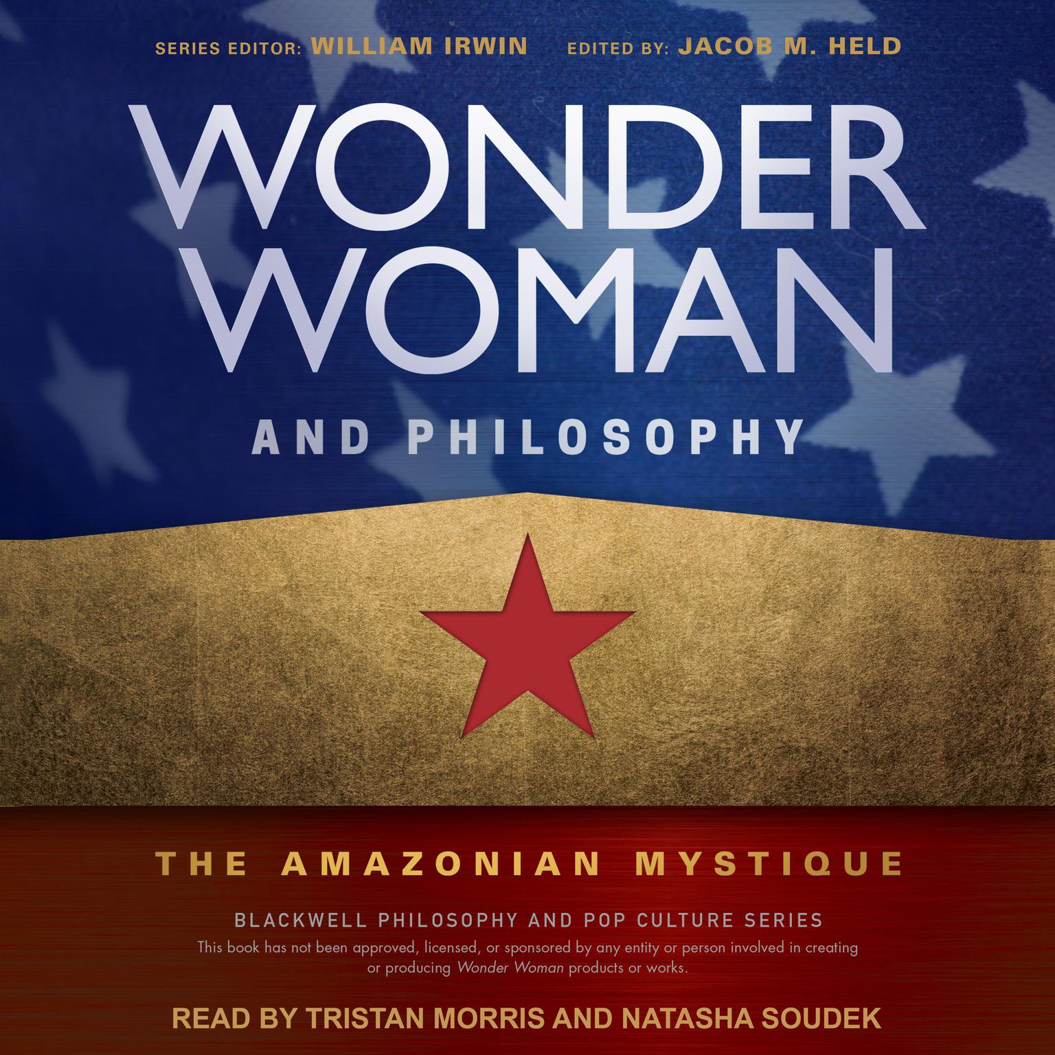 Wonder Woman and Philosophy: The Amazonian Mystique Audiobook, by Jacob M. Held