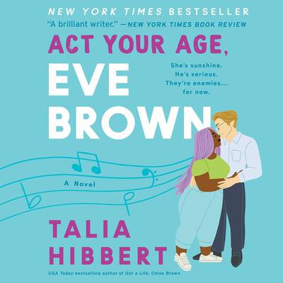 Act Your Age, Eve Brown: A Novel Audiobook, by Talia Hibbert