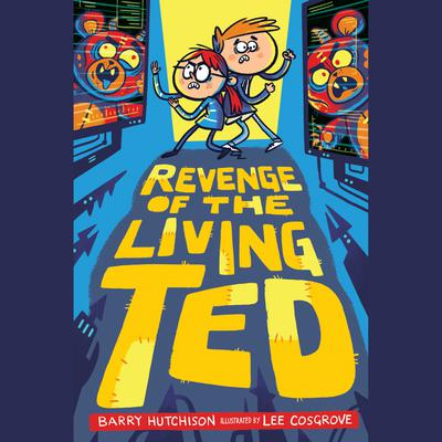 Revenge of the Living Ted Audiobook, by Barry Hutchison