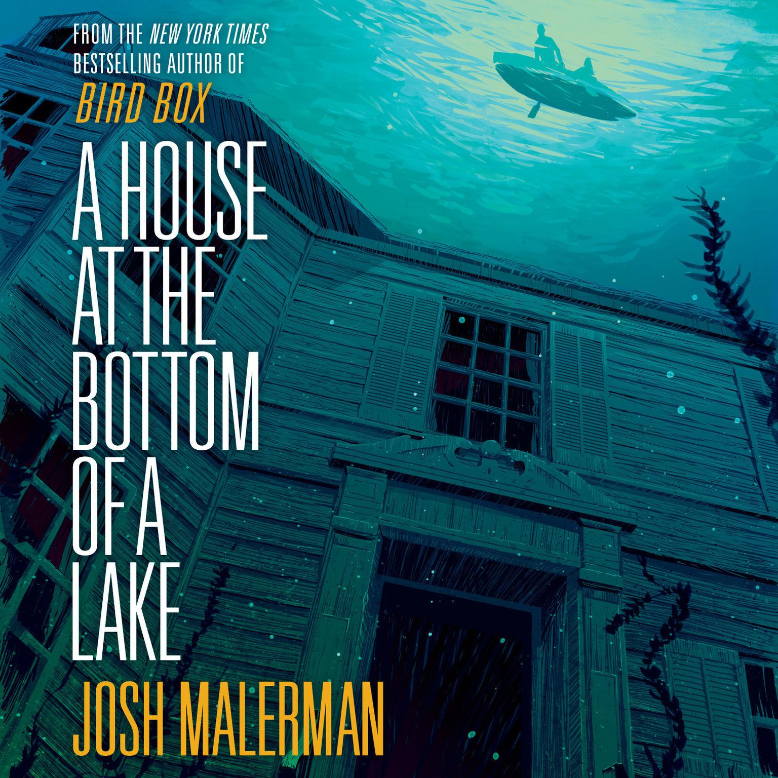 A House at the Bottom of a Lake Audiobook, by Josh Malerman
