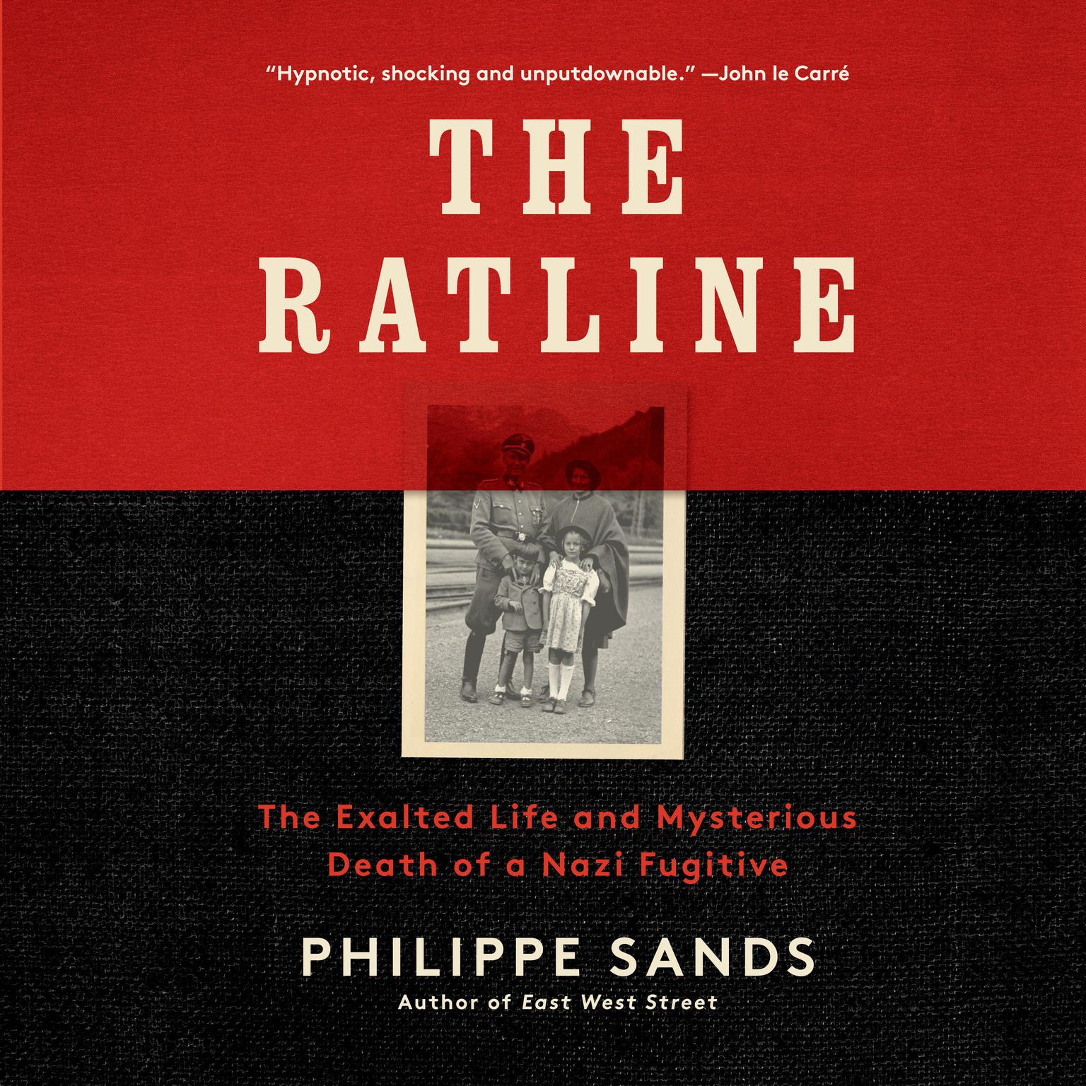 The Ratline: The Exalted Life and Mysterious Death of a Nazi Fugitive Audiobook, by Philippe Sands