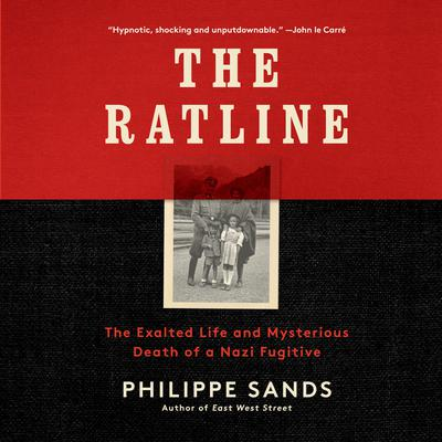 The Ratline: The Exalted Life and Mysterious Death of a Nazi Fugitive Audiobook, by