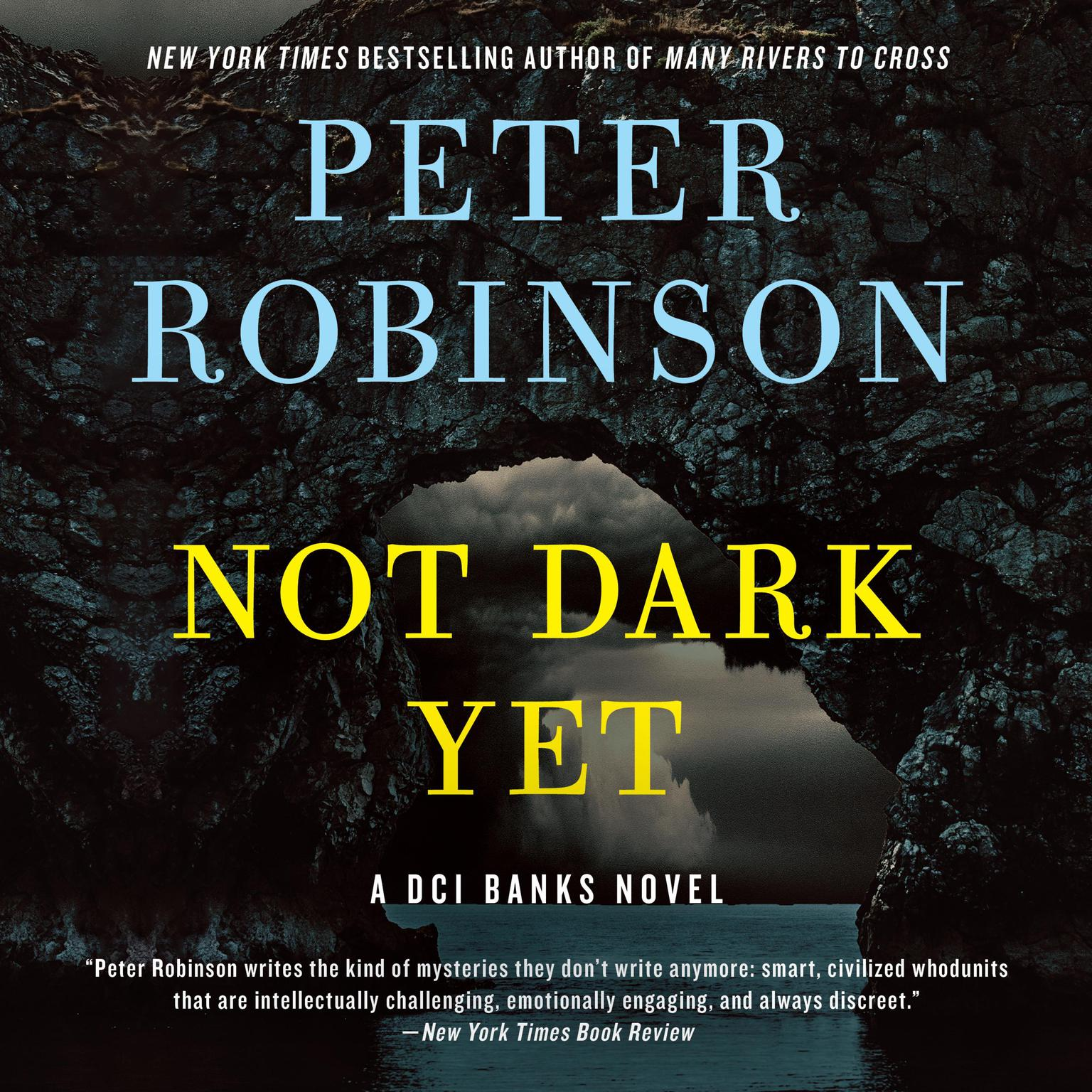 Not Dark Yet: A DCI Banks Novel Audiobook, by Peter Robinson
