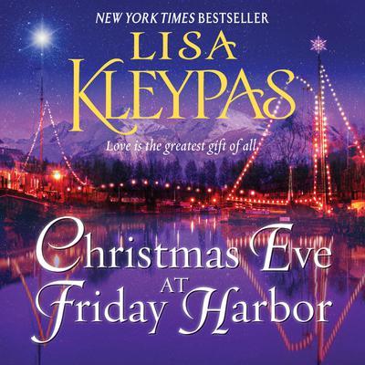 Christmas Eve at Friday Harbor: A Novel Audiobook, by Lisa Kleypas