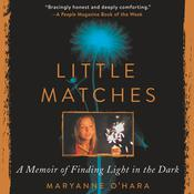 Little Matches: A Memoir of Grief and Light Audiobook, by Maryanne O'Hara