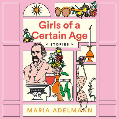 Girls of a Certain Age Audiobook, by Maria Adelmann