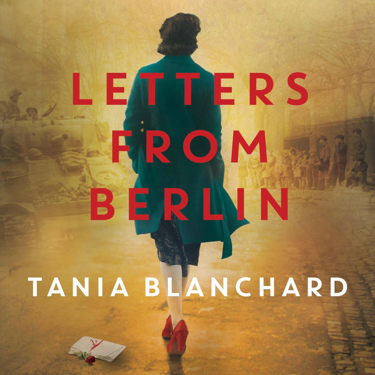 Letters from Berlin Audiobook, by Tania Blanchard