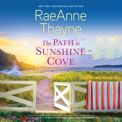 The Path to Sunshine Cove: A Novel Audiobook, by RaeAnne Thayne