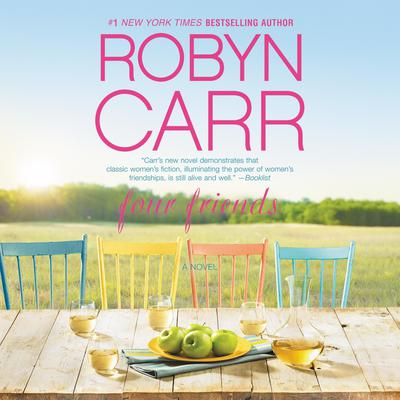 Four Friends: A Novel Audiobook, by Robyn Carr