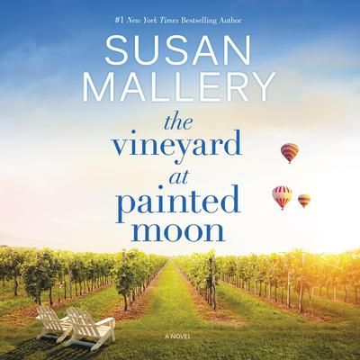 The Vineyard at Painted Moon Audiobook, by Susan Mallery