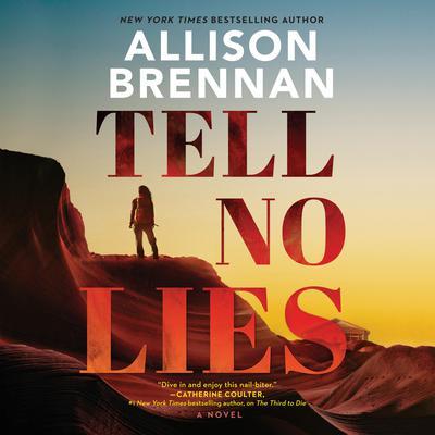 Tell No Lies: A Novel Audiobook, by Allison Brennan