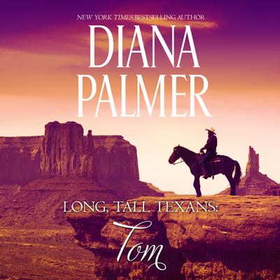 Long, Tall Texans: Tom Audiobook, by Diana Palmer