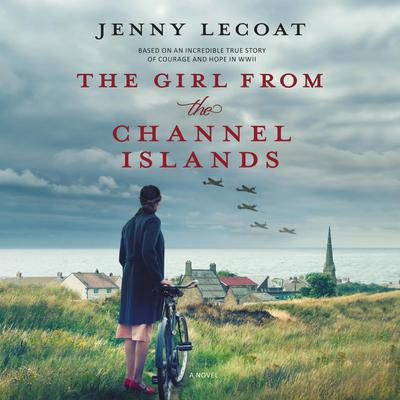 The Girl from the Channel Islands: A Novel Audiobook, by Jenny Lecoat
