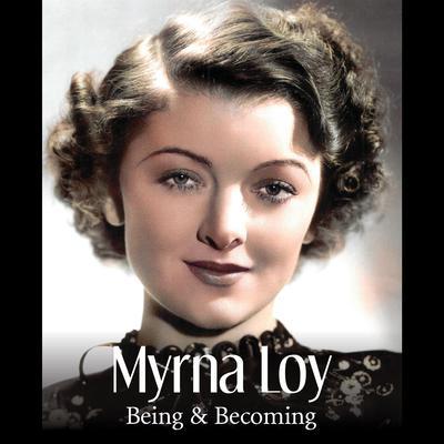 Myrna Loy: Being and Becoming Audiobook, by James Kotsilibas-Davis