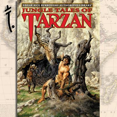 Jungle Tales of Tarzan: Edgar Rice Burroughs Authorized Library Audiobook, by