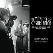 The Making of Casablanca: Bogart, Bergman, and World War II Audiobook, by Aljean Harmetz