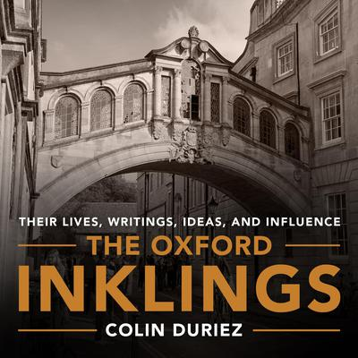 The Oxford Inklings: Lewis, Tolkien and Their Circle Audiobook, by Colin Duriez