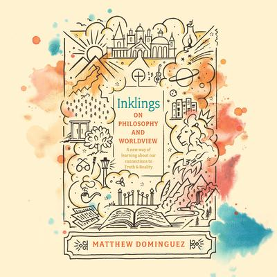 Inklings on Philosophy and Worldview Audiobook, by Matthew Dominguez