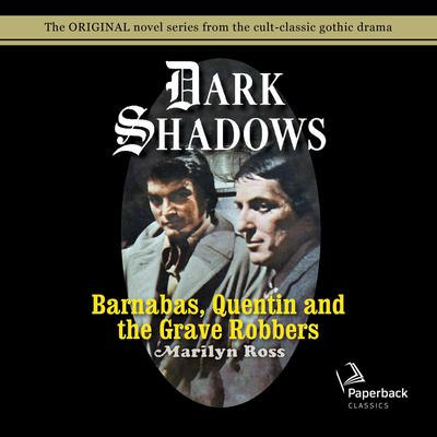 Barnabas, Quentin and the Grave Robbers Audiobook, by