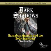 Barnabas, Quentin and the Body Snatchers Audiobook, by Marilyn Ross